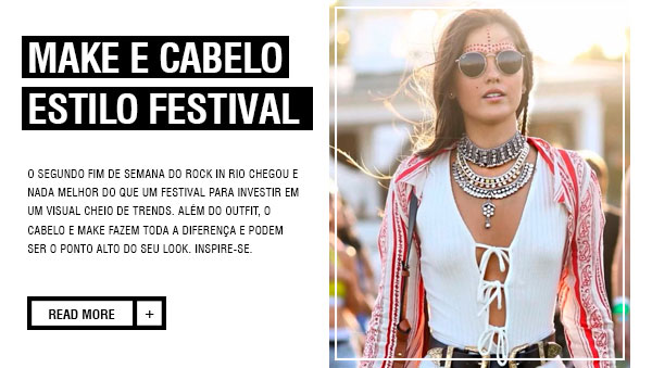 MAKE E CABELO ESTILO FESTIVAL